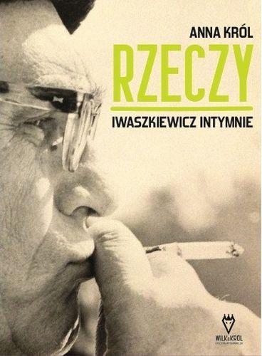 """Book Cover: """"Rzeczy. Iwaszkiewicz intymnie"""""""