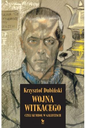"""Book Cover: """"Wojna Witkacego, czyli kumboł w galifetach"""""""