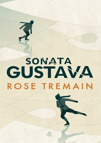 "Book Cover: ""Sonata Gustawa"" Rose Tremain"