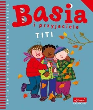 """Okładka: """"Basia o przyjaciele Titi"""""""